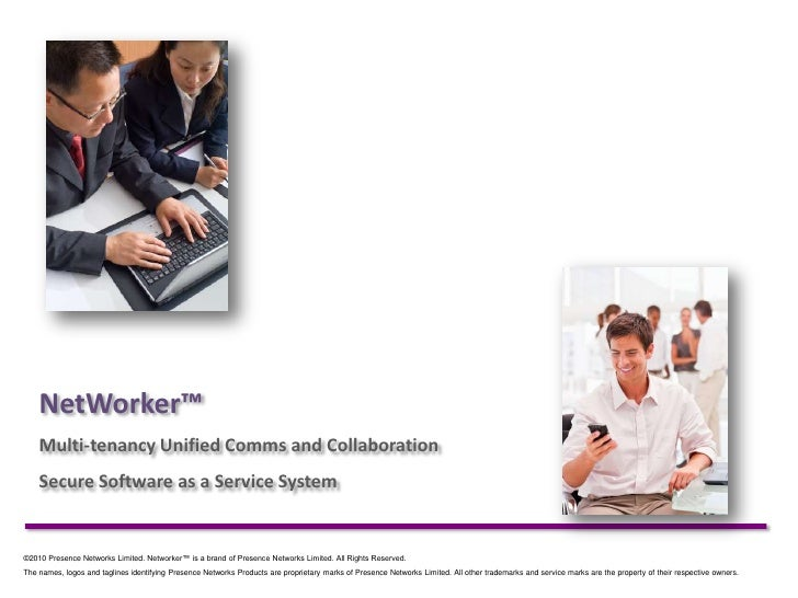 NetWorker™ <br />Multi-tenancy Unified Comms and Collaboration <br />Secure Software as a Service System<br />©2010 Presen...