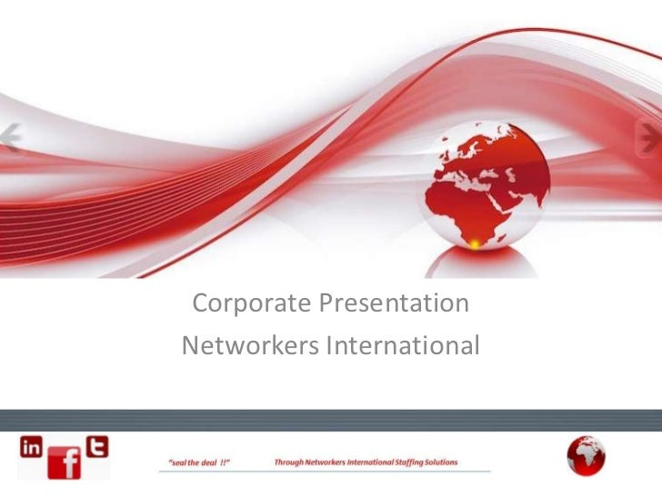 Corporate PresentationNetworkers International