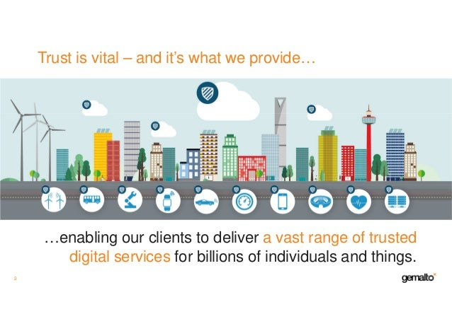 Trust is vital – and it's what we provide… …enabling our clients to deliver a vast range of trusted digital services for b...