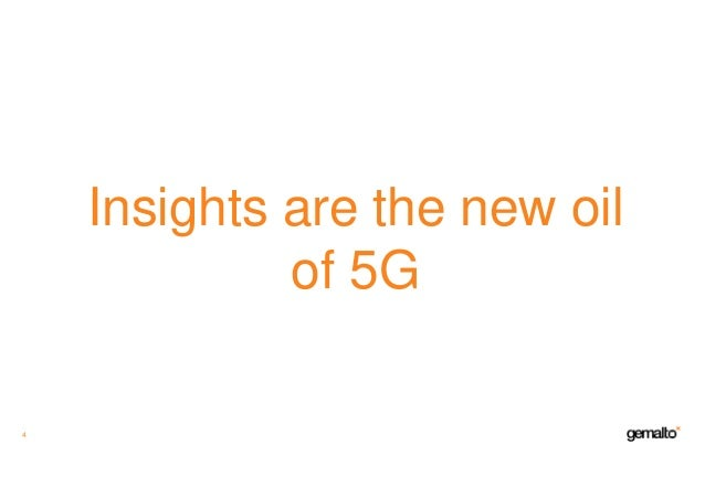 Insights are the new oil of 5G 4