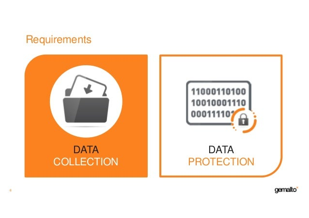 Requirements 8 DATA COLLECTION DATA PROTECTION