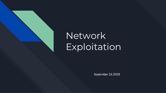 Network Exploitation September 26 2018