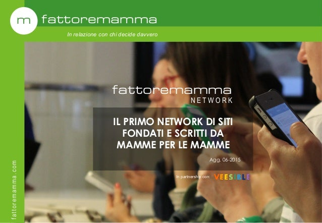 m fattoremamma fattoremamma.com In relazione con chi decide davvero IL PRIMO NETWORK DI SITI FONDATI E SCRITTI DA MAMME PE...