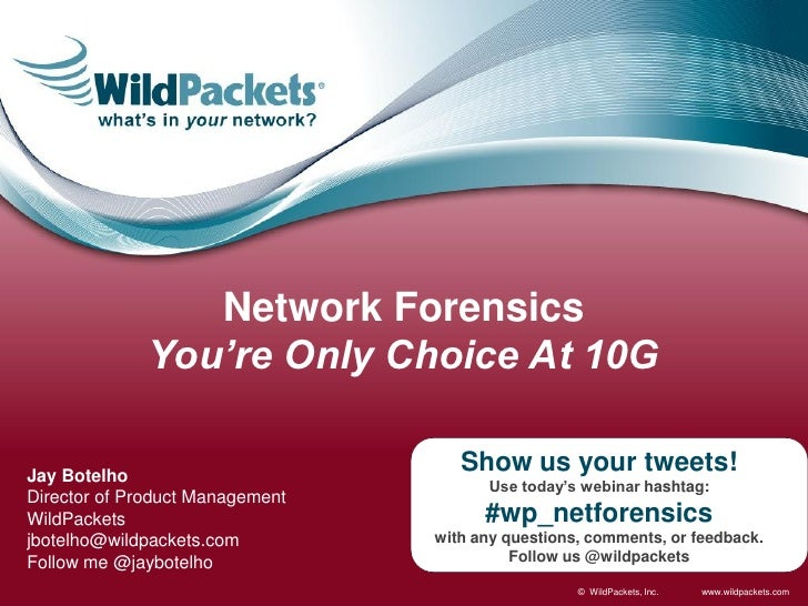 Network Forensics              You're Only Choice At 10GJay Botelho                                    Show us your tweets...
