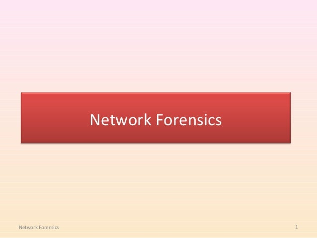 Network ForensicsNetwork Forensics                       1