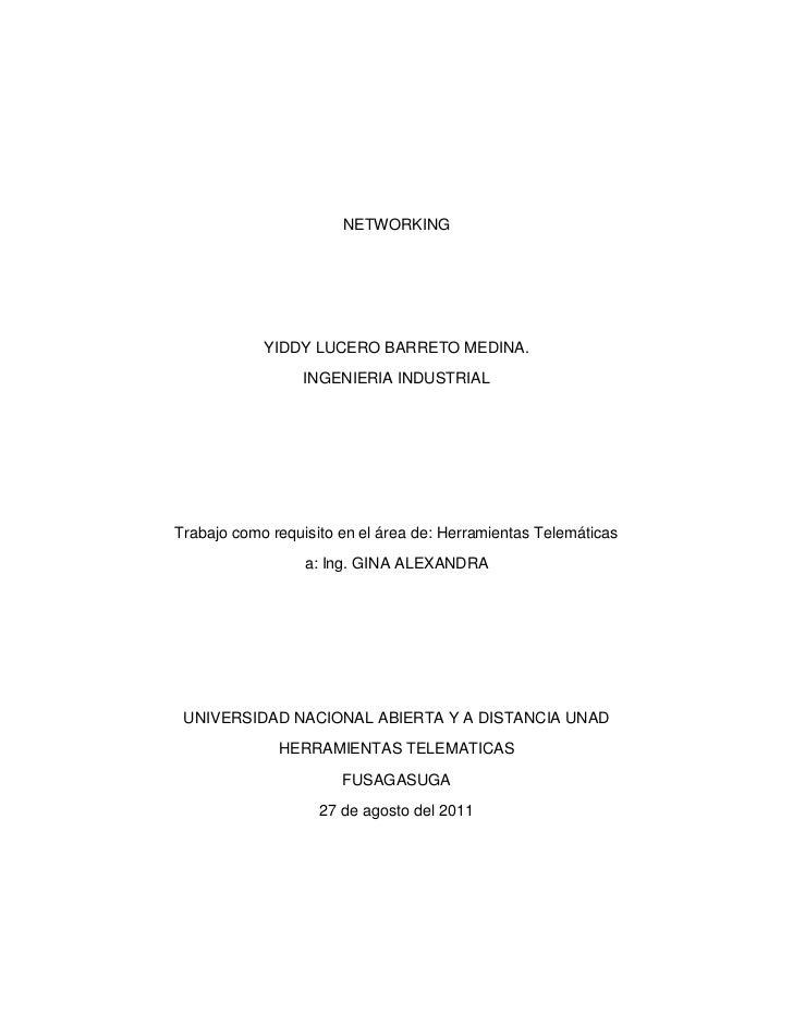 NETWORKING            YIDDY LUCERO BARRETO MEDINA.                 INGENIERIA INDUSTRIALTrabajo como requisito en el área ...