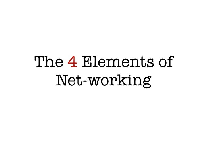 The 4 Elements of  Net-working