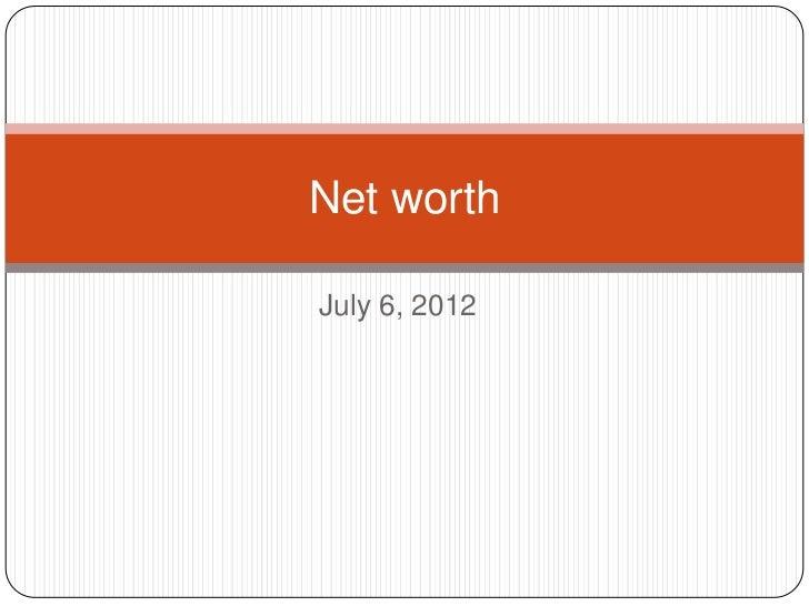 Net worthJuly 6, 2012