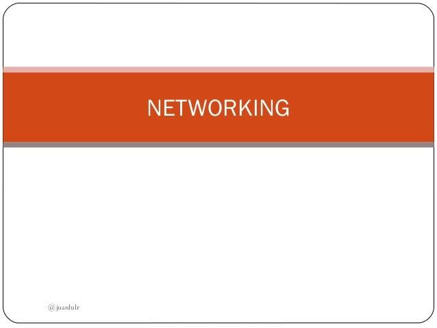 NETWORKING @juanlulr