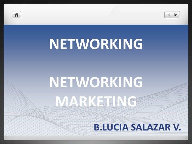 NETWORKING NETWORKING MARKETING B.LUCIA SALAZAR V.
