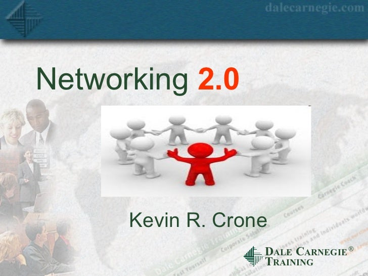 Networking  2.0 Kevin R. Crone