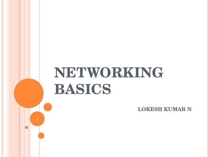 NETWORKING BASICS LOKESH KUMAR N