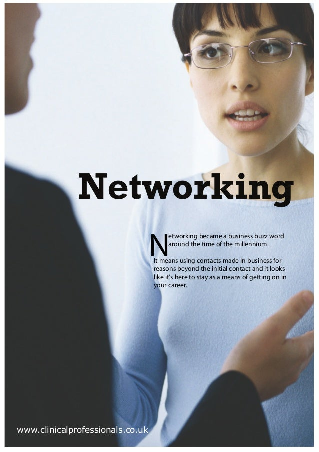 Networking                                  N                                       etworking became a business buzz word ...