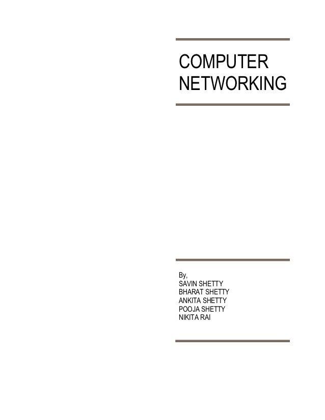 COMPUTERNETWORKINGBy,SAVIN SHETTYBHARAT SHETTYANKITA SHETTYPOOJA SHETTYNIKITA RAI