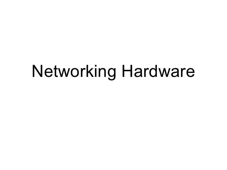 Networking Hardware