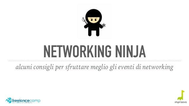 NETWORKING NINJA alcuni consigli per sfruttare meglio gli eventi di networking
