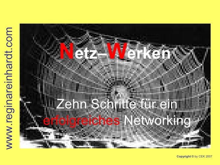 N etz– W erken   Zehn Schritte für ein erfolgreiches   Networking www.reginareinhardt.com