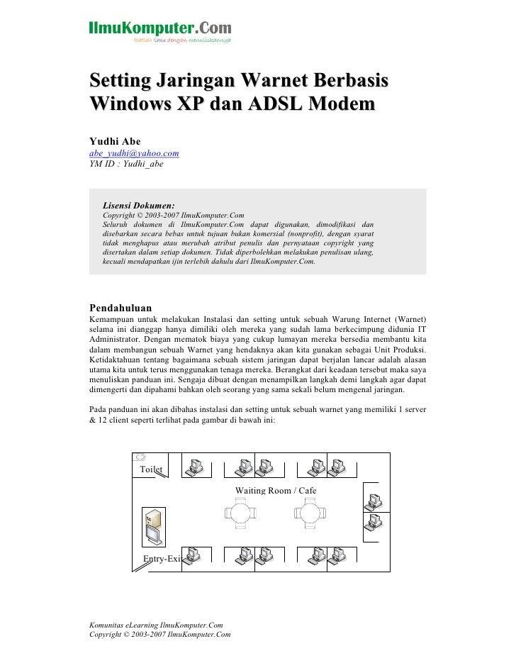Setting Jaringan Warnet BerbasisWindows XP dan ADSL ModemYudhi Abeabe_yudhi@yahoo.comYM ID : Yudhi_abe   Lisensi Dokumen: ...