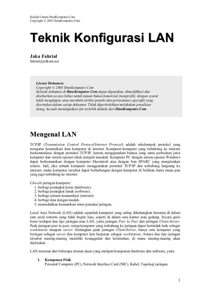 Kuliah Umum IlmuKomputer.ComCopyright © 2003 IlmuKomputer.ComTeknik Konfigurasi LANJaka Fahrialfahrial@telkom.net   Lisens...