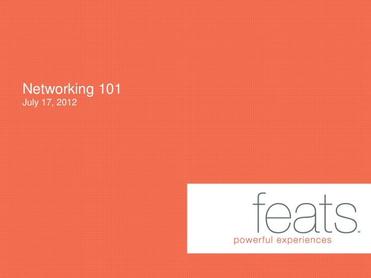 Networking 101July 17, 2012