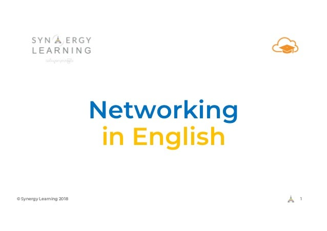 Networking in English © Synergy Learning 2018 1