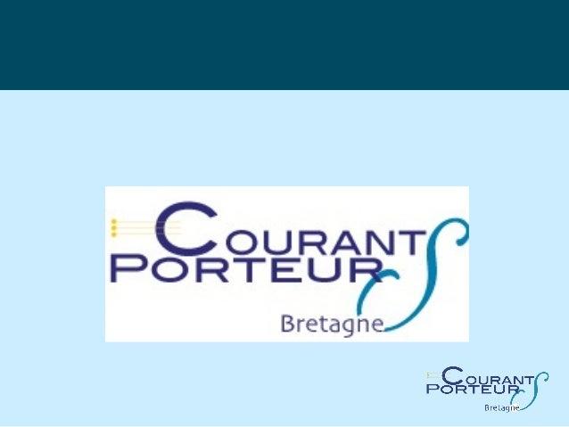 Un réseau régional Bretagne  COURANTS PORTEURS est un réseau, à vocation  régionale, d'entrepreneurs :   Chefs d'entrepri...