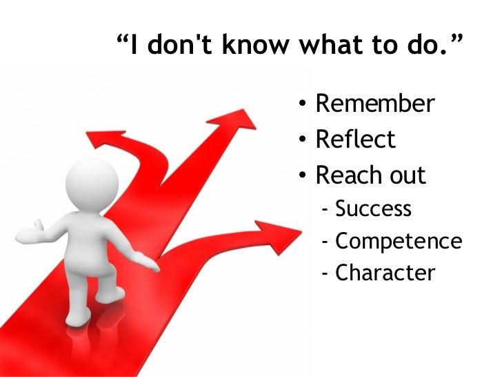 <ul><li>Remember </li></ul><ul><li>Reflect </li></ul><ul><li>Reach out </li></ul><ul><ul><li>Success </li></ul></ul><ul><u...