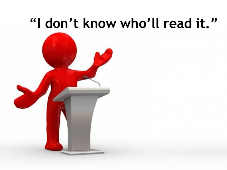 """"""" I don't know who'll read it."""""""