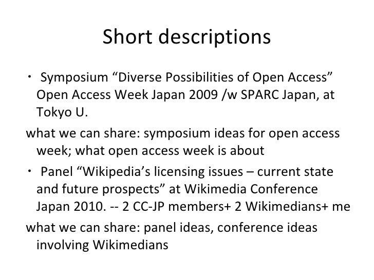 "Short descriptions <ul><li>・ Symposium ""Diverse Possibilities of Open Access"" Open Access Week Japan 2009 /w SPARC Japan, ..."