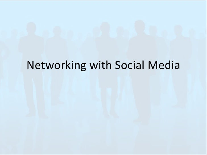 Networking  with  Social  Media