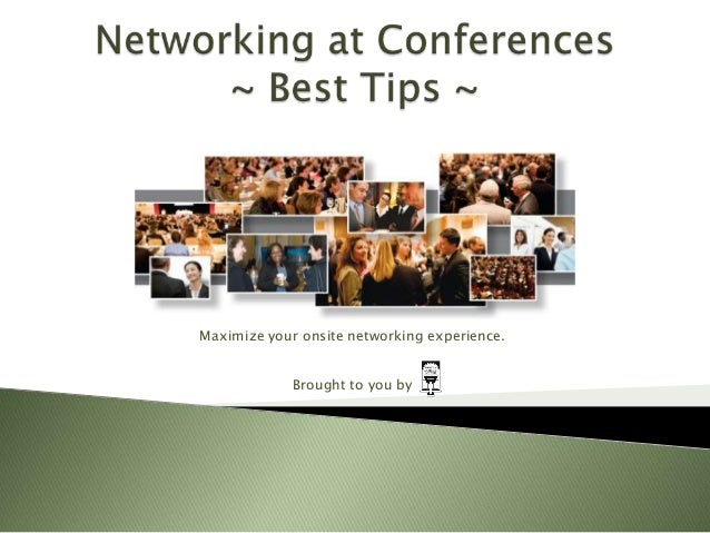 Maximize your onsite networking experience. Brought to you by