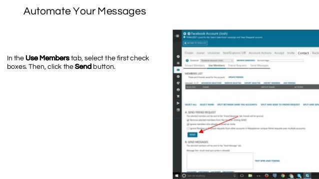 Automate Your Messages In the Use Members tab, select the first check boxes. Then, click the Send button.