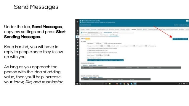 Send Messages Under the tab, Send Messages, copy my settings and press Start Sending Messages. Keep in mind, you will have...
