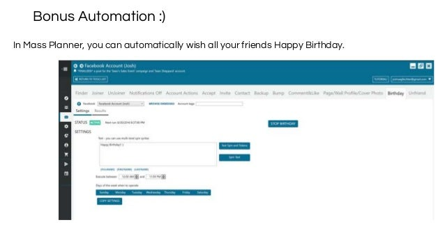 Bonus Automation :) In Mass Planner, you can automatically wish all your friends Happy Birthday.