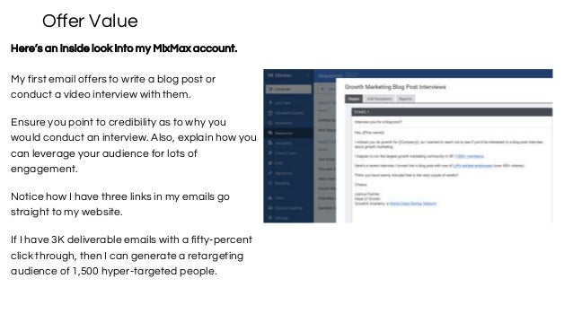 Offer Value Here's an inside look into my MixMax account. My first email offers to write a blog post or conduct a video in...