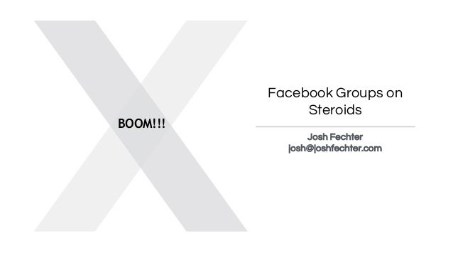Facebook Groups on Steroids Josh Fechter josh@joshfechter.com BOOM!!!