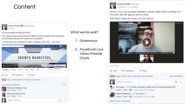 Content What works well? 1. Giveaways 2. Facebook Live Video Fireside Chats