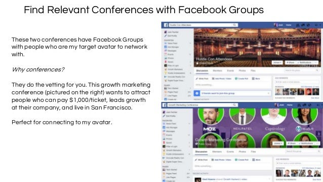 Find Relevant Conferences with Facebook Groups These two conferences have Facebook Groups with people who are my target av...