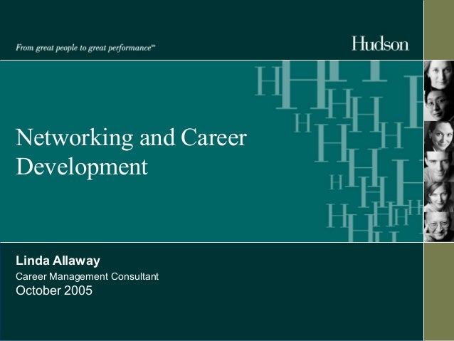Networking and Career  Development  Linda Allaway  Career Management Consultant  October 2005