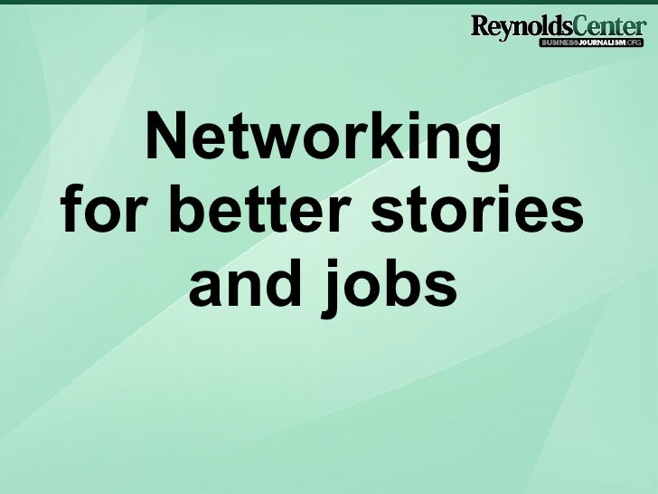 Networking for better stories and jobs