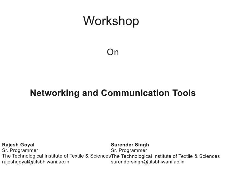 Workshop                                                 On                Networking and Communication Tools     Rajesh G...