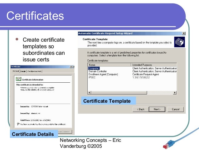 Networking concepts lesson 10 part 2 security appendix eric vande certificates create certificate templates yadclub Gallery