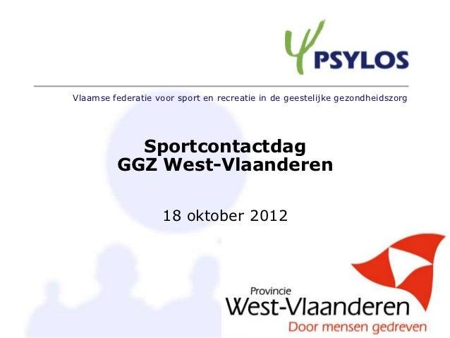 Vlaamse federatie voor sport en recreatie in de geestelijke gezondheidszorg           Sportcontactdag         GGZ West-Vla...