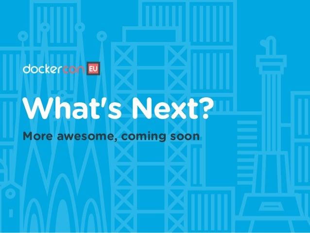 What's Next? More awesome, coming soon
