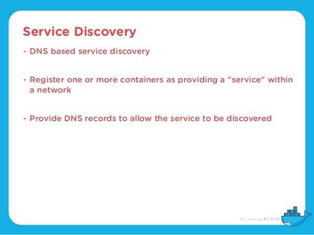 """Service Discovery - DNS based service discovery - Register one or more containers as providing a """"service"""" within a networ..."""