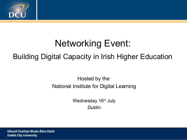 Networking Event: Building Digital Capacity in Irish Higher Education Hosted by the National Institute for Digital Learnin...