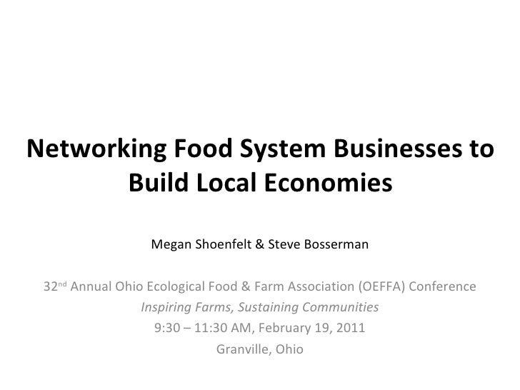 Networking Food System Businesses to       Build Local Economies                  Megan Shoenfelt & Steve Bosserman 32nd A...