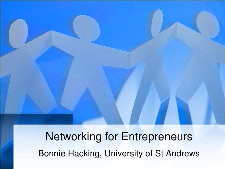 Networking for Entrepreneurs<br />Bonnie Hacking, University of St Andrews<br />