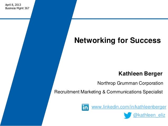 April 8, 2013Business Mgmt 367                            Networking for Success                                          ...