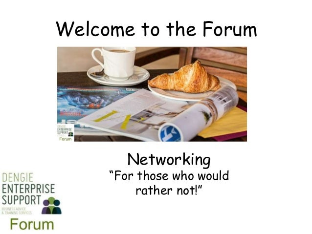 """Welcome to the Forum Networking """"For those who would rather not!"""""""